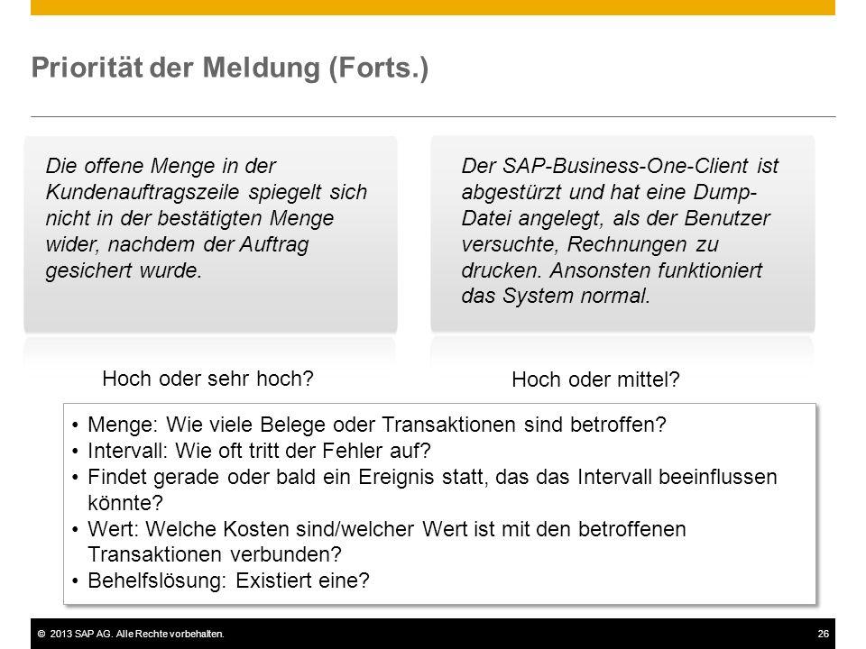 ©2013 SAP AG. Alle Rechte vorbehalten.26 Priorität der Meldung (Forts.) Die offene Menge in der Kundenauftragszeile spiegelt sich nicht in der bestäti