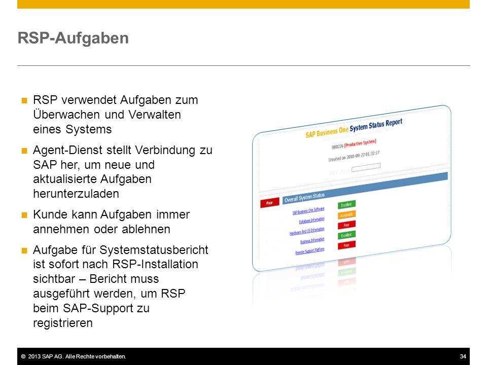 ©2013 SAP AG. Alle Rechte vorbehalten.34 RSP-Aufgaben RSP verwendet Aufgaben zum Überwachen und Verwalten eines Systems Agent-Dienst stellt Verbindung