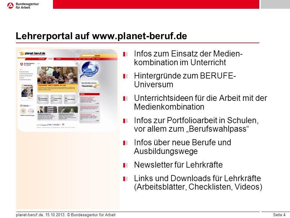 Seite 4 planet-beruf.de, 15.10.2013, © Bundesagentur für Arbeit Lehrerportal auf www.planet-beruf.de Infos zum Einsatz der Medien- kombination im Unte