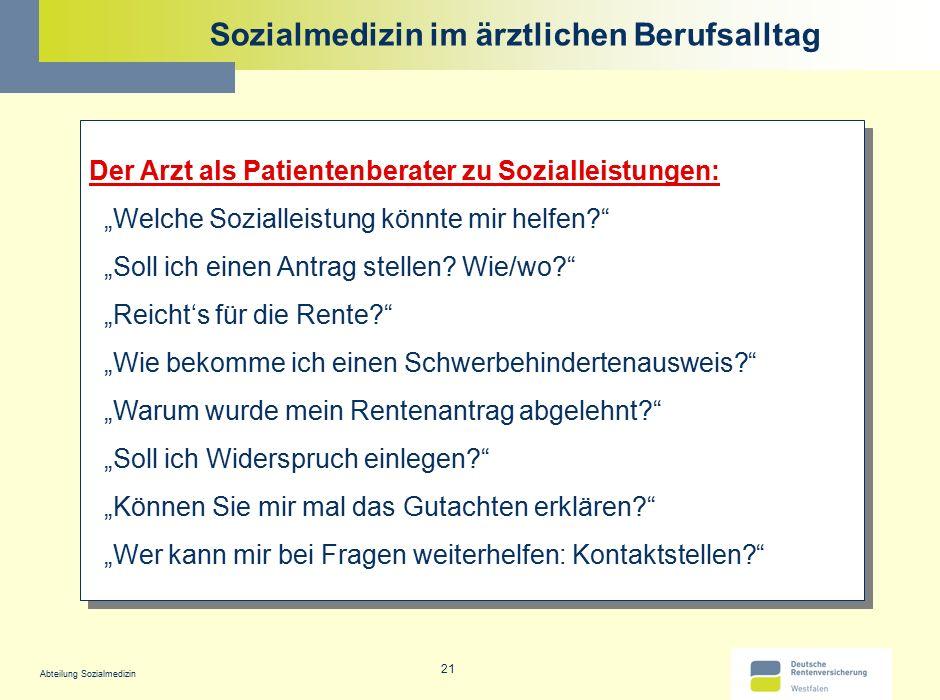 """Abteilung Sozialmedizin 21 Sozialmedizin im ärztlichen Berufsalltag Der Arzt als Patientenberater zu Sozialleistungen: """"Welche Sozialleistung könnte m"""