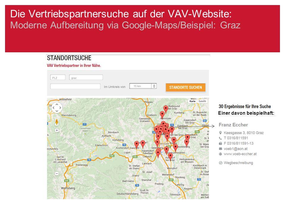 Die Vertriebspartnersuche auf der VAV-Website: Moderne Aufbereitung via Google-Maps/Beispiel: Graz Einer davon beispielhaft: