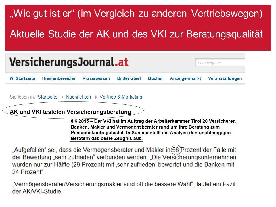 """""""Wie gut ist er"""" (im Vergleich zu anderen Vertriebswegen) Aktuelle Studie der AK und des VKI zur Beratungsqualität"""