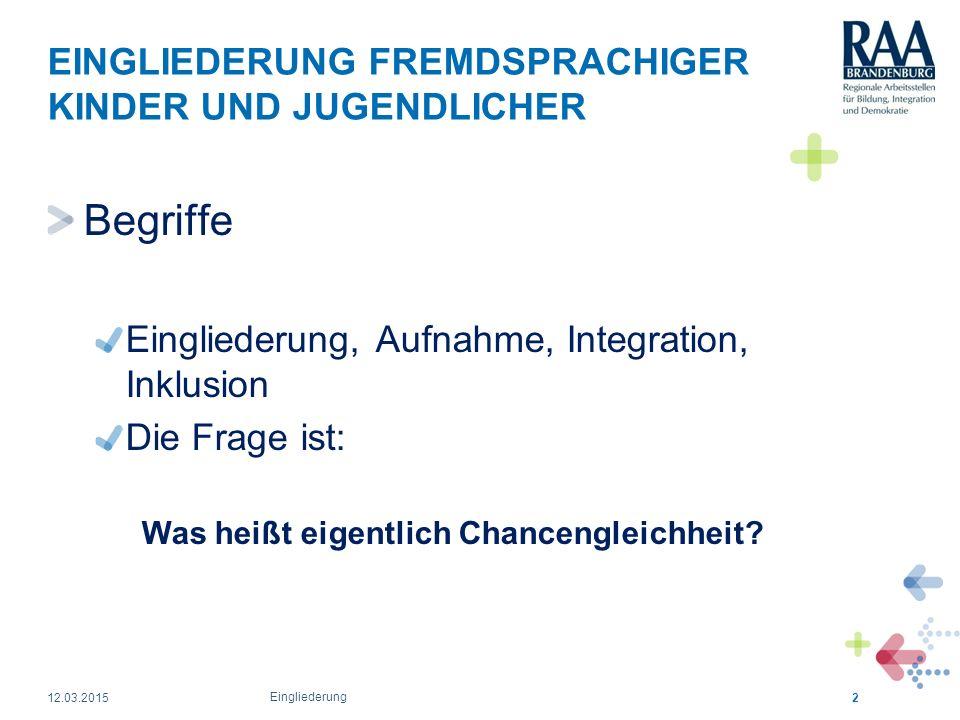 EINGLIEDERUNG FREMDSPRACHIGER KINDER UND JUGENDLICHER D.h.