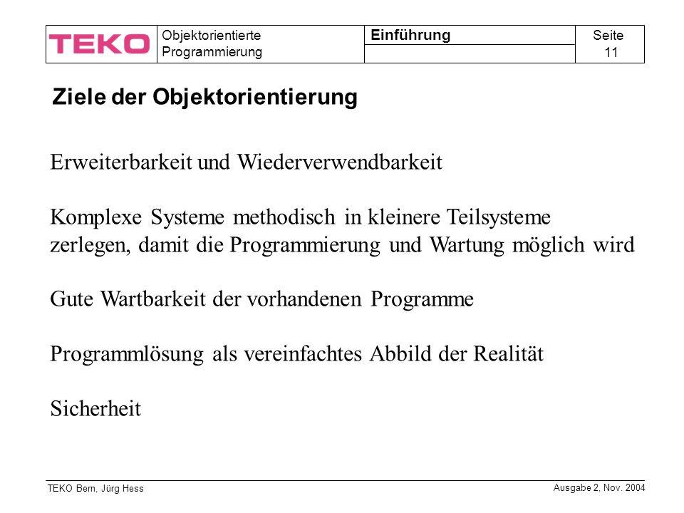Seite 11 Objektorientierte Programmierung TEKO Bern, Jürg Hess Ausgabe 2, Nov.