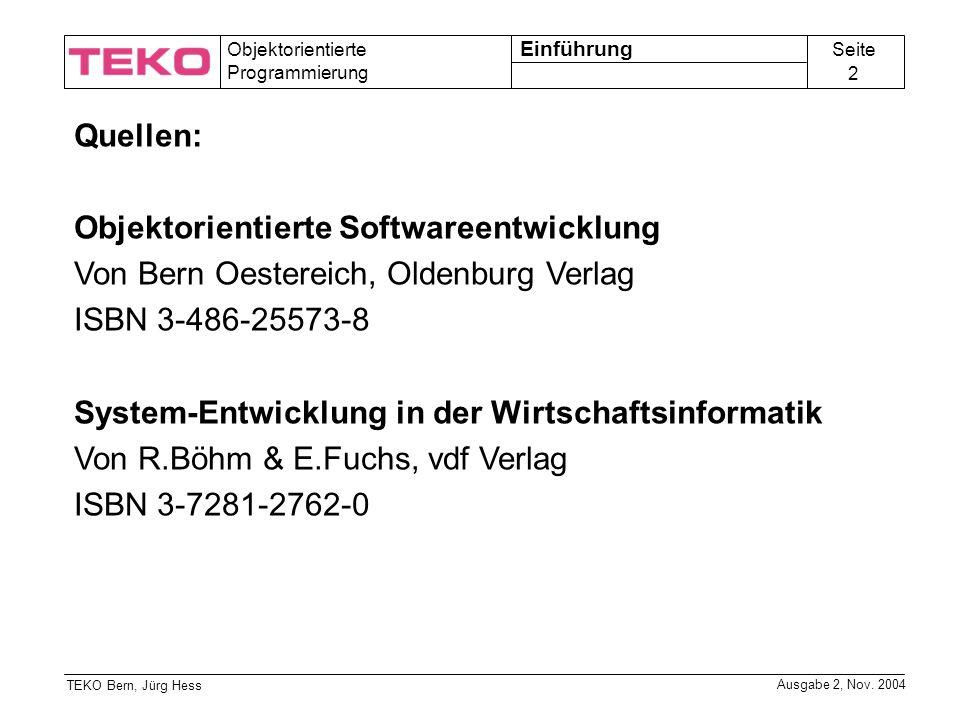 Seite 3 Objektorientierte Programmierung TEKO Bern, Jürg Hess Ausgabe 2, Nov.