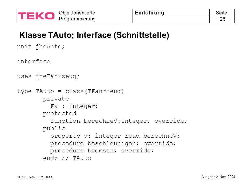 Seite 25 Objektorientierte Programmierung TEKO Bern, Jürg Hess Ausgabe 2, Nov.