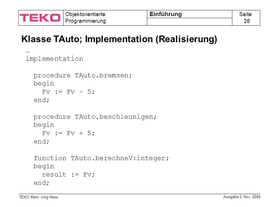 Seite 26 Objektorientierte Programmierung TEKO Bern, Jürg Hess Ausgabe 2, Nov.