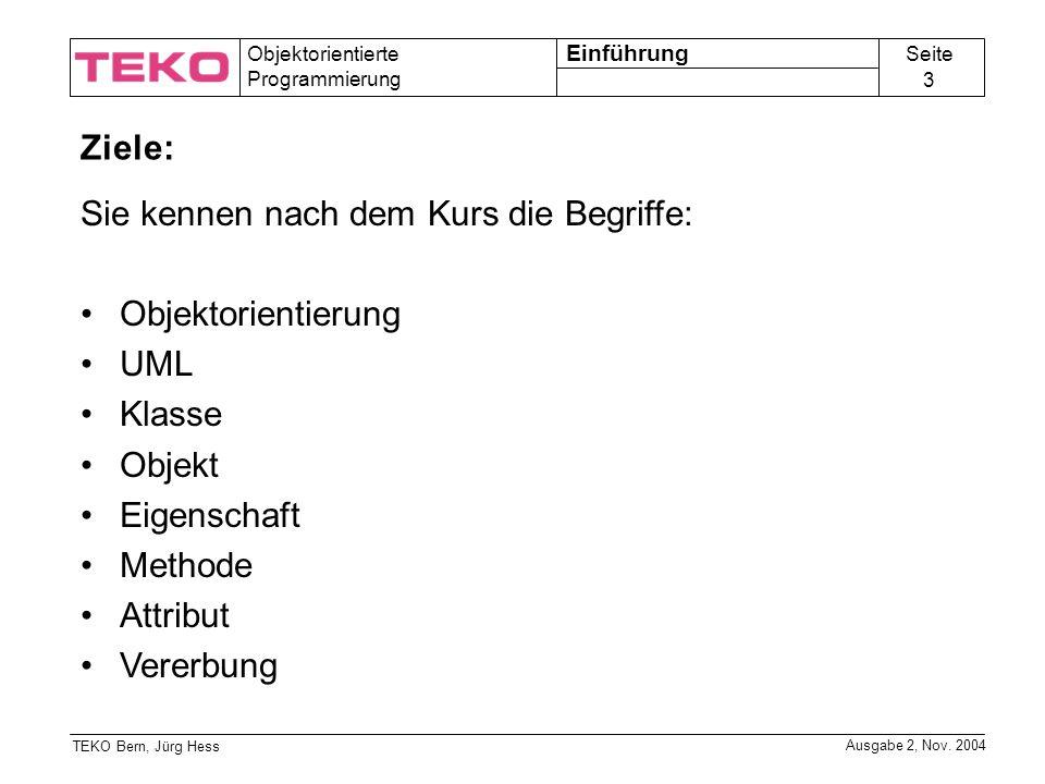 Seite 24 Objektorientierte Programmierung TEKO Bern, Jürg Hess Ausgabe 2, Nov.