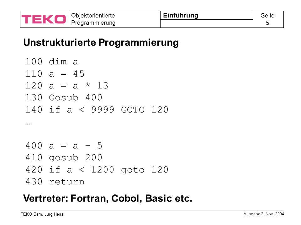 Seite 16 Objektorientierte Programmierung TEKO Bern, Jürg Hess Ausgabe 2, Nov.