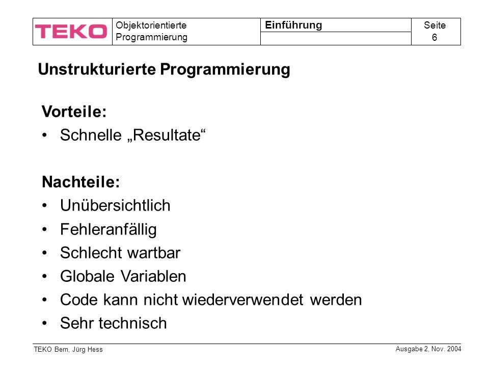 Seite 6 Objektorientierte Programmierung TEKO Bern, Jürg Hess Ausgabe 2, Nov.