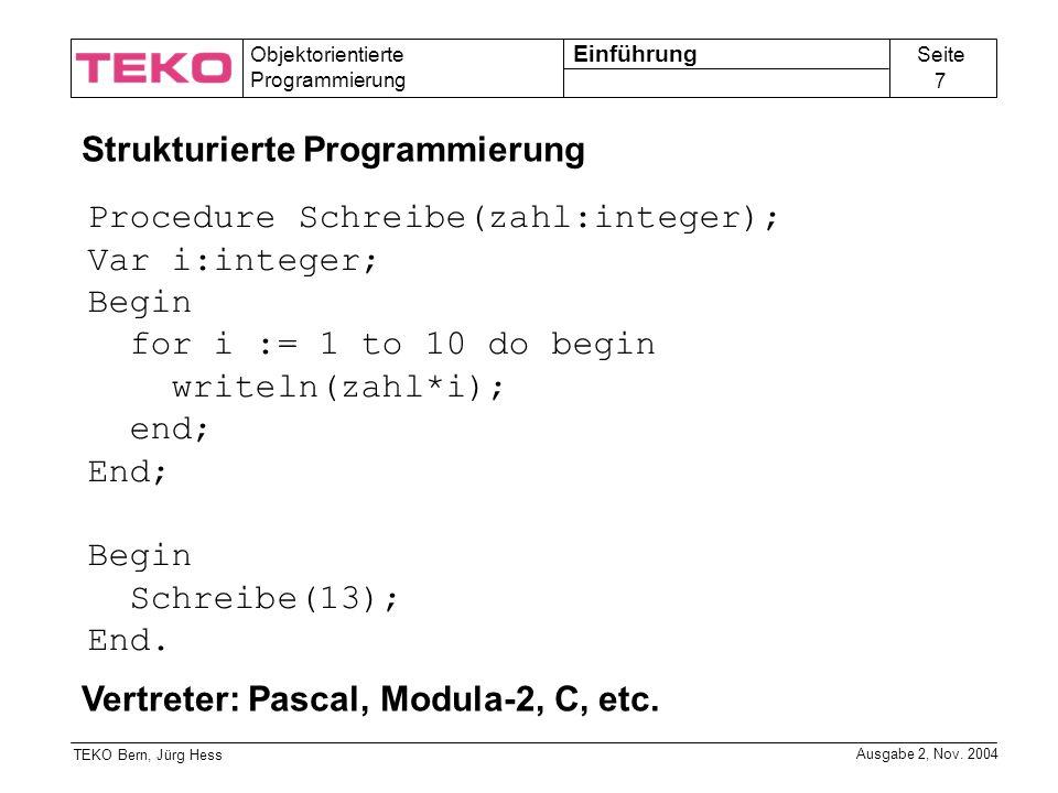 Seite 7 Objektorientierte Programmierung TEKO Bern, Jürg Hess Ausgabe 2, Nov.