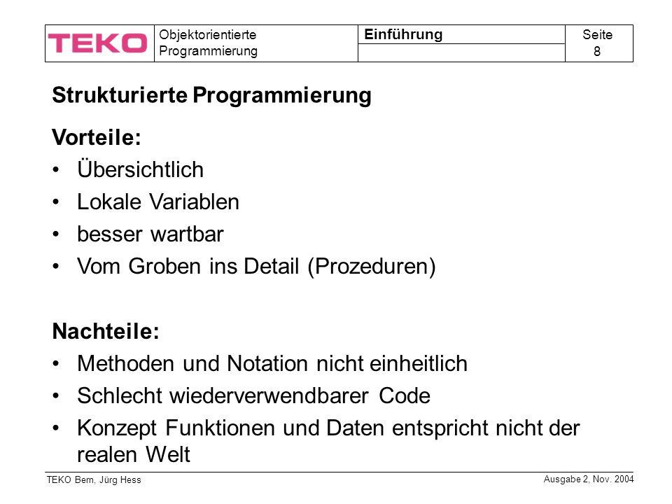 Seite 8 Objektorientierte Programmierung TEKO Bern, Jürg Hess Ausgabe 2, Nov.