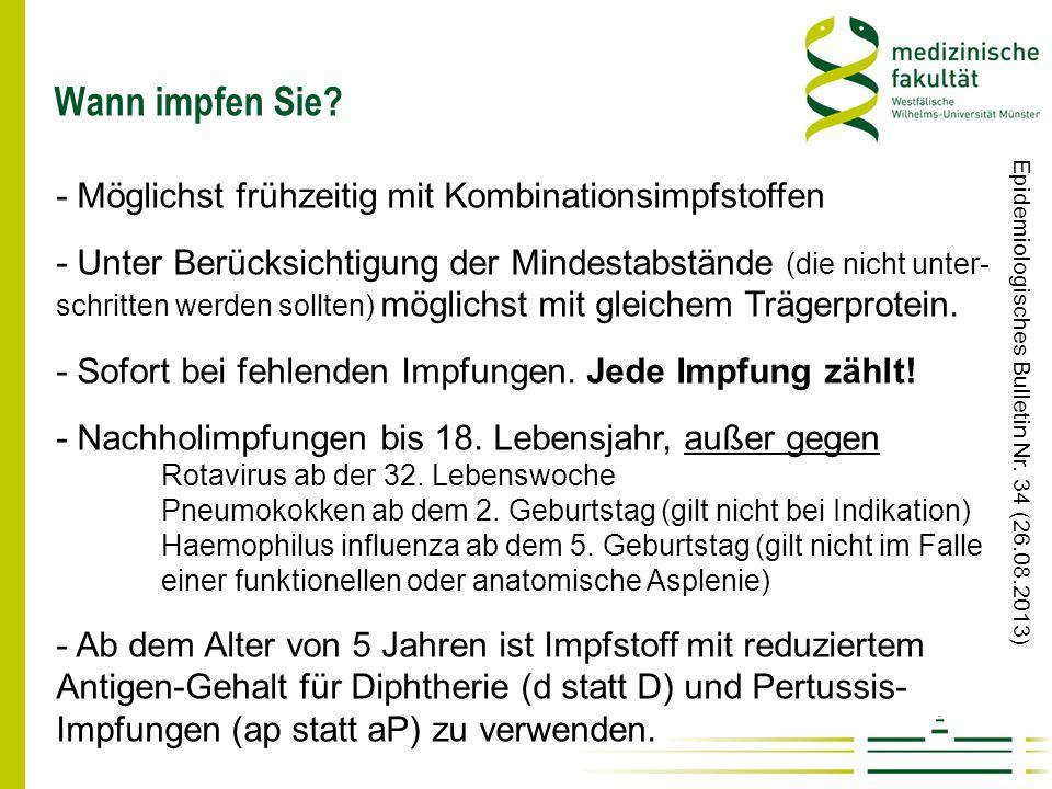 Wann impfen Sie? Epidemiologisches Bulletin Nr. 34 (26.08.2013) - Möglichst frühzeitig mit Kombinationsimpfstoffen - Unter Berücksichtigung der Mindes