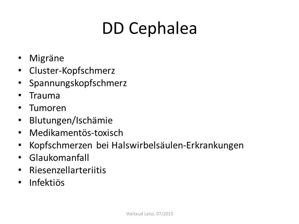 DD Cephalea Migräne Cluster-Kopfschmerz Spannungskopfschmerz Trauma Tumoren Blutungen/Ischämie Medikamentös-toxisch Kopfschmerzen bei Halswirbelsäulen