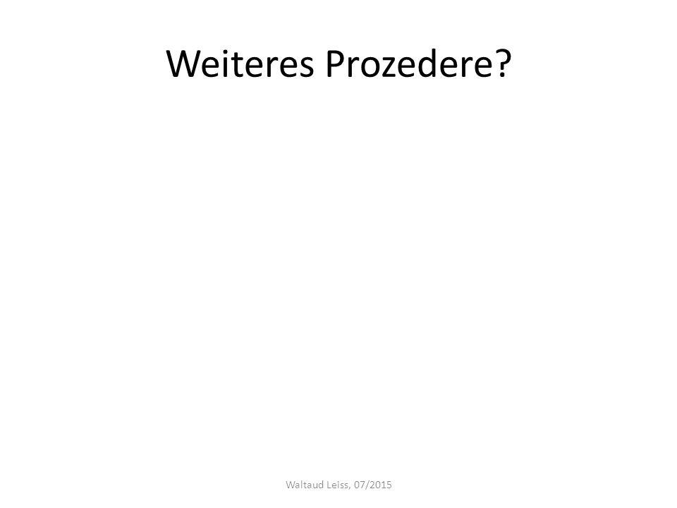 Weiteres Prozedere? Waltaud Leiss, 07/2015