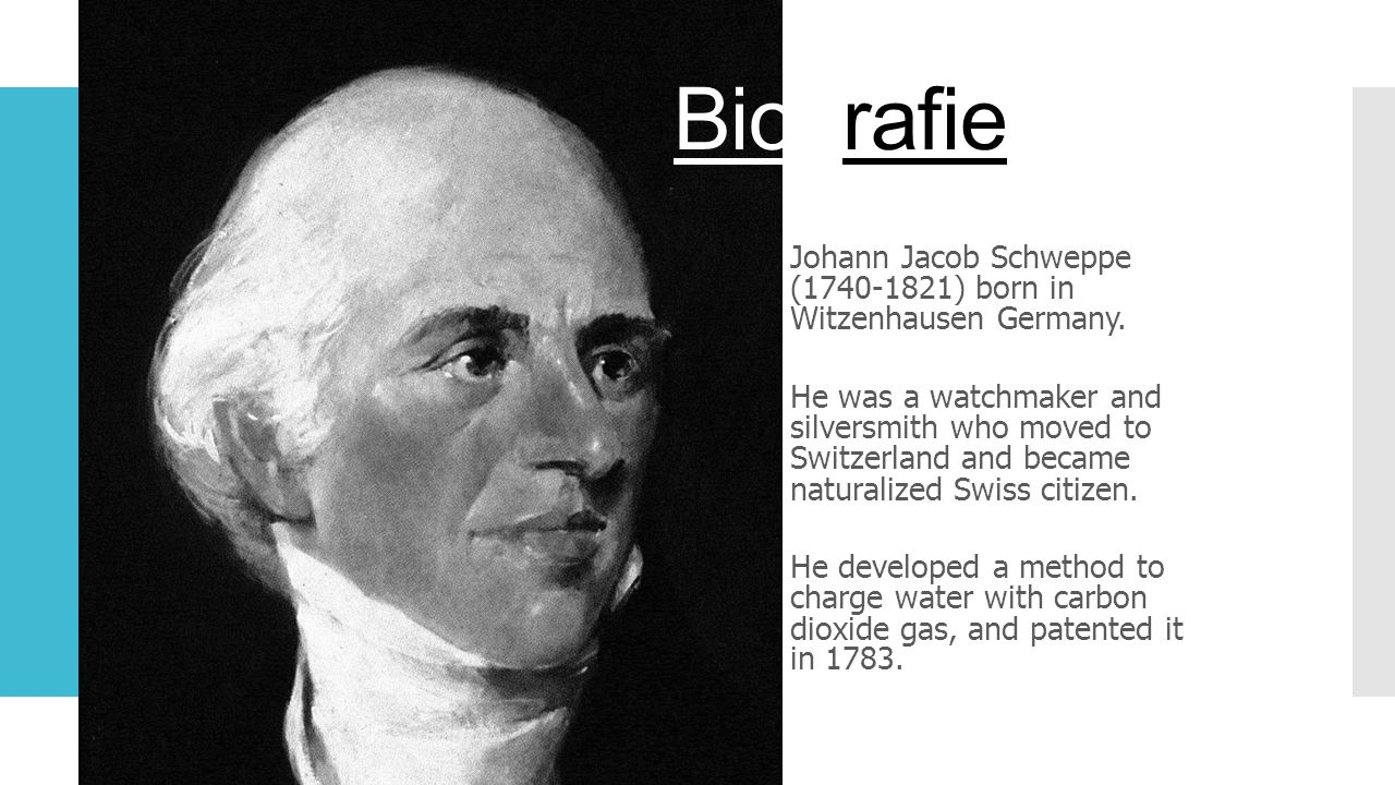 Biografie Johann Jacob Schweppe (1740-1821) born in Witzenhausen Germany. He was a watchmaker and silversmith who moved to Switzerland and became natu