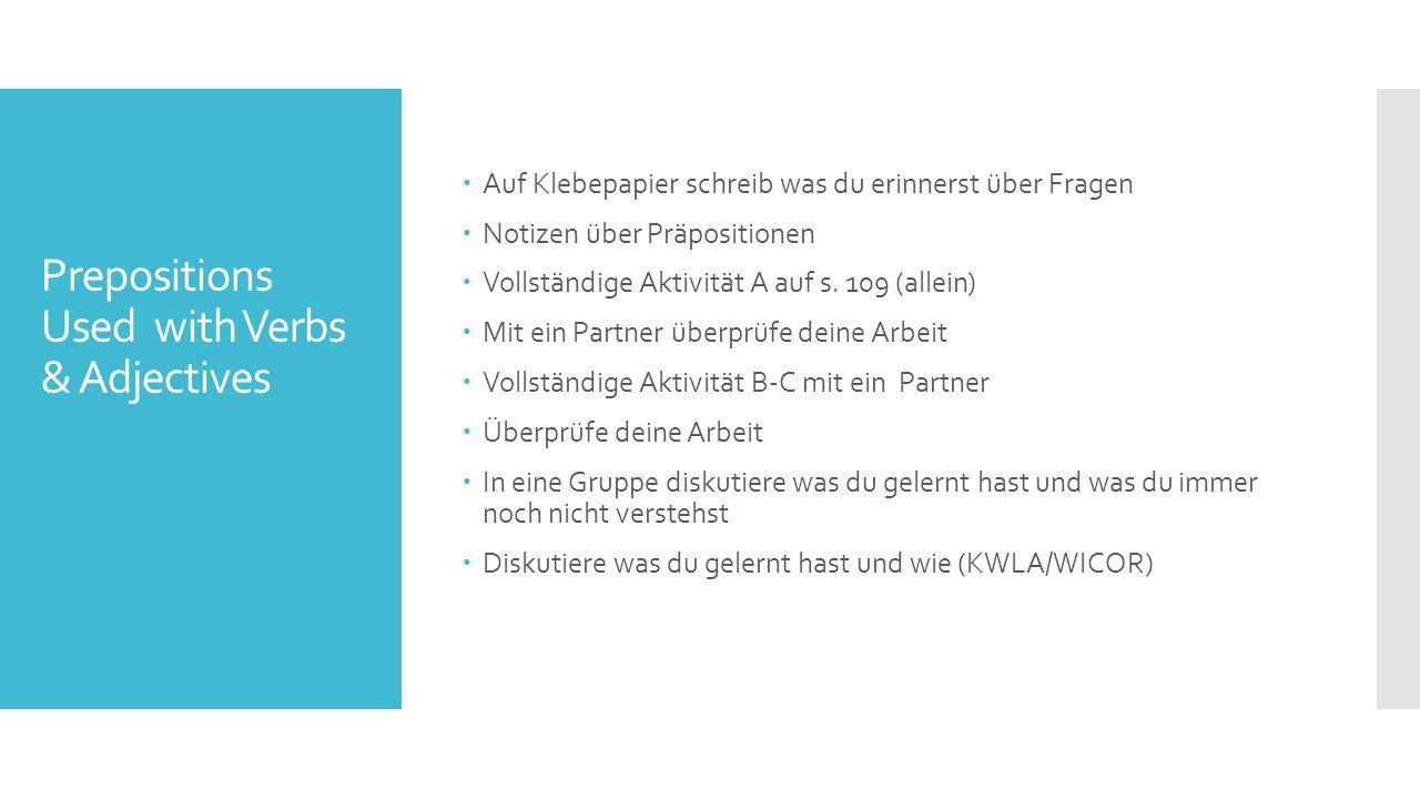 Prepositions Used with Verbs & Adjectives  Auf Klebepapier schreib was du erinnerst über Fragen  Notizen über Präpositionen  Vollständige Aktivität