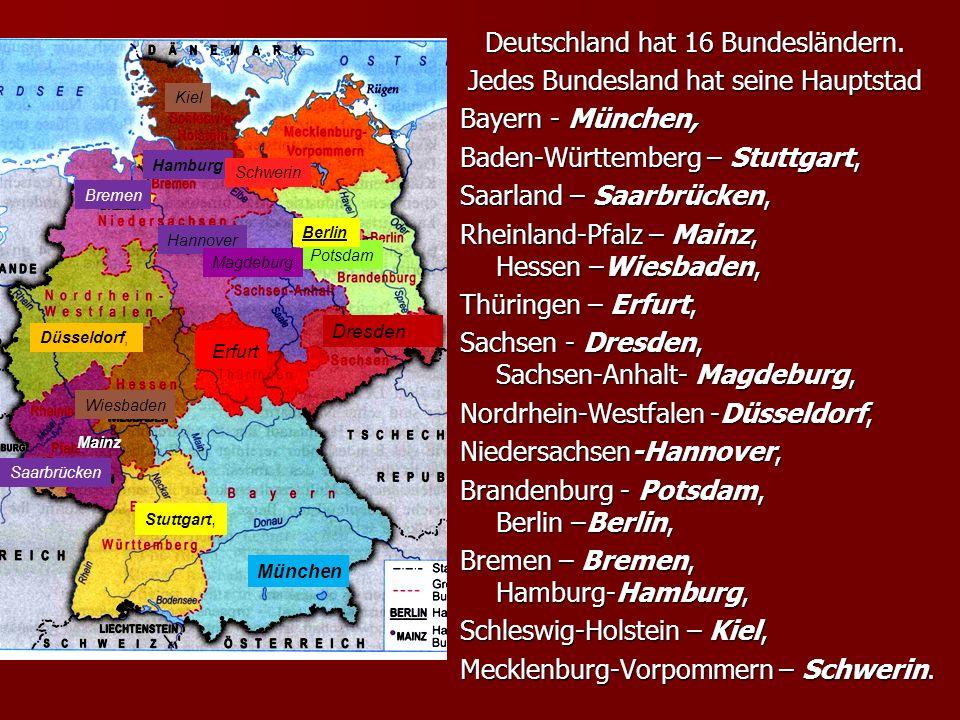 Deutschland hat 16 Bundesländern.Deutschland hat 16 Bundesländern.