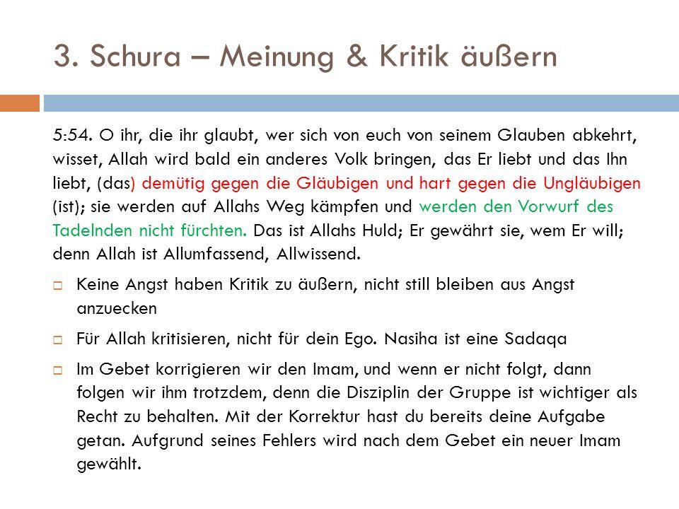 3. Schura – Meinung & Kritik äußern 5:54. O ihr, die ihr glaubt, wer sich von euch von seinem Glauben abkehrt, wisset, Allah wird bald ein anderes Vol