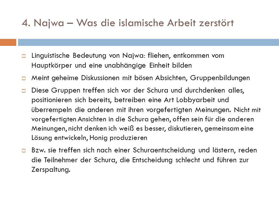 4. Najwa – Was die islamische Arbeit zerstört  Linguistische Bedeutung von Najwa: fliehen, entkommen vom Hauptkörper und eine unabhängige Einheit bil