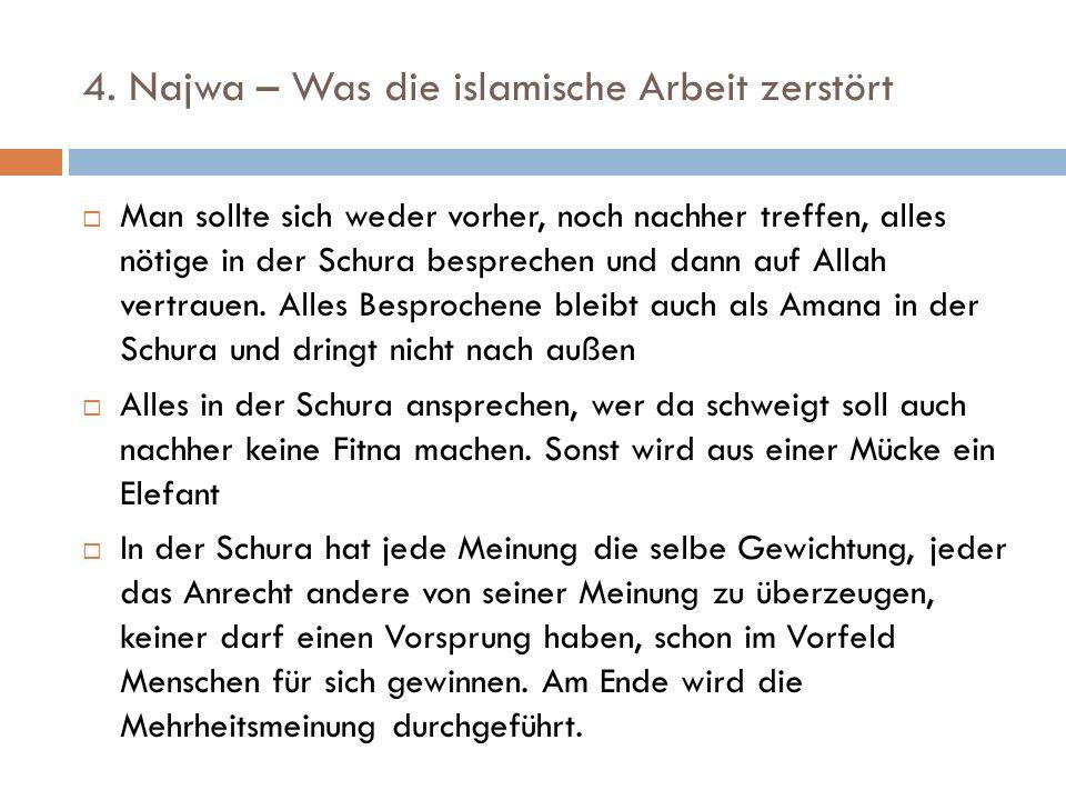 4. Najwa – Was die islamische Arbeit zerstört  Man sollte sich weder vorher, noch nachher treffen, alles nötige in der Schura besprechen und dann auf