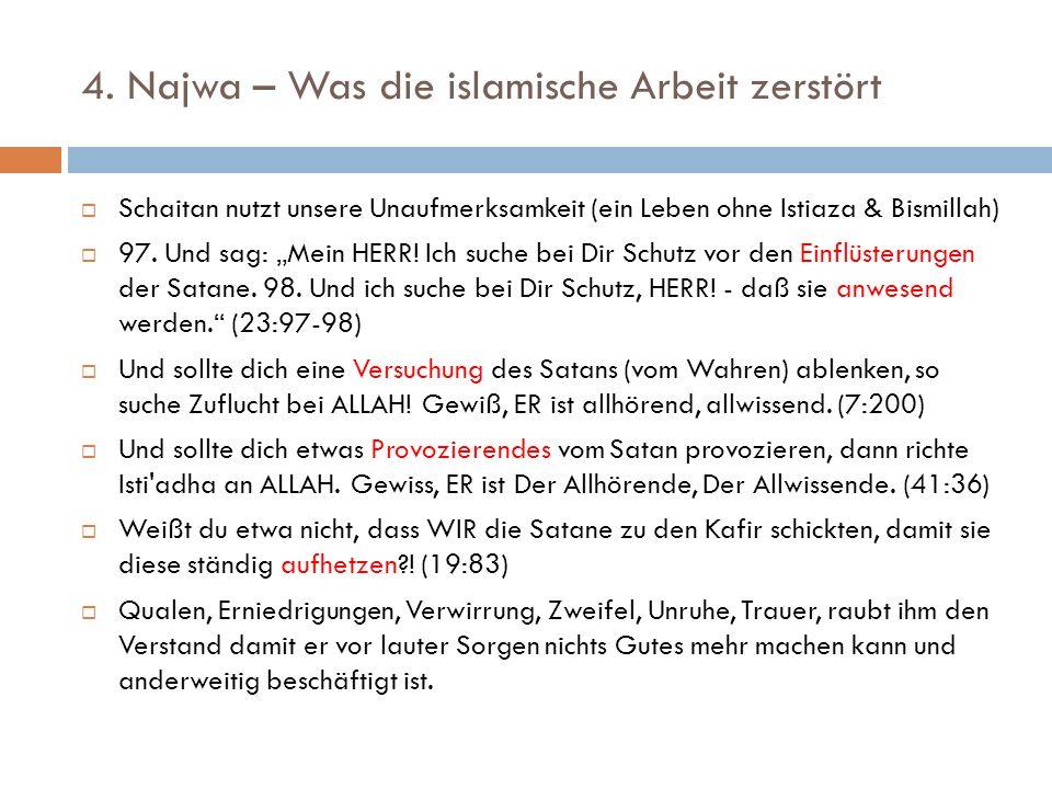 """4. Najwa – Was die islamische Arbeit zerstört  Schaitan nutzt unsere Unaufmerksamkeit (ein Leben ohne Istiaza & Bismillah)  97. Und sag: """"Mein HERR!"""