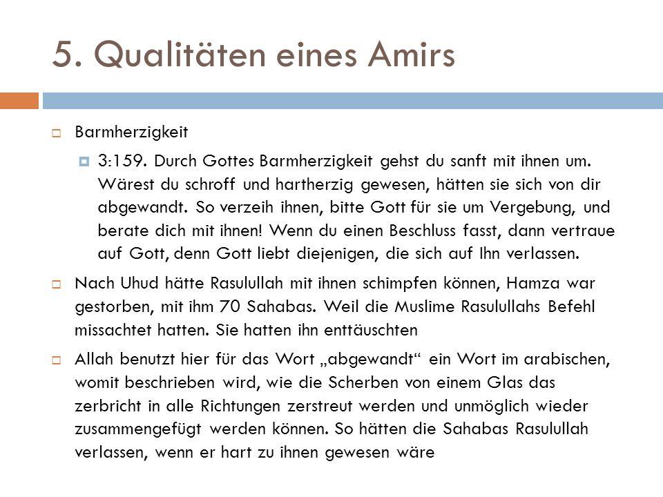 5.Qualitäten eines Amirs  Barmherzigkeit  3:159.