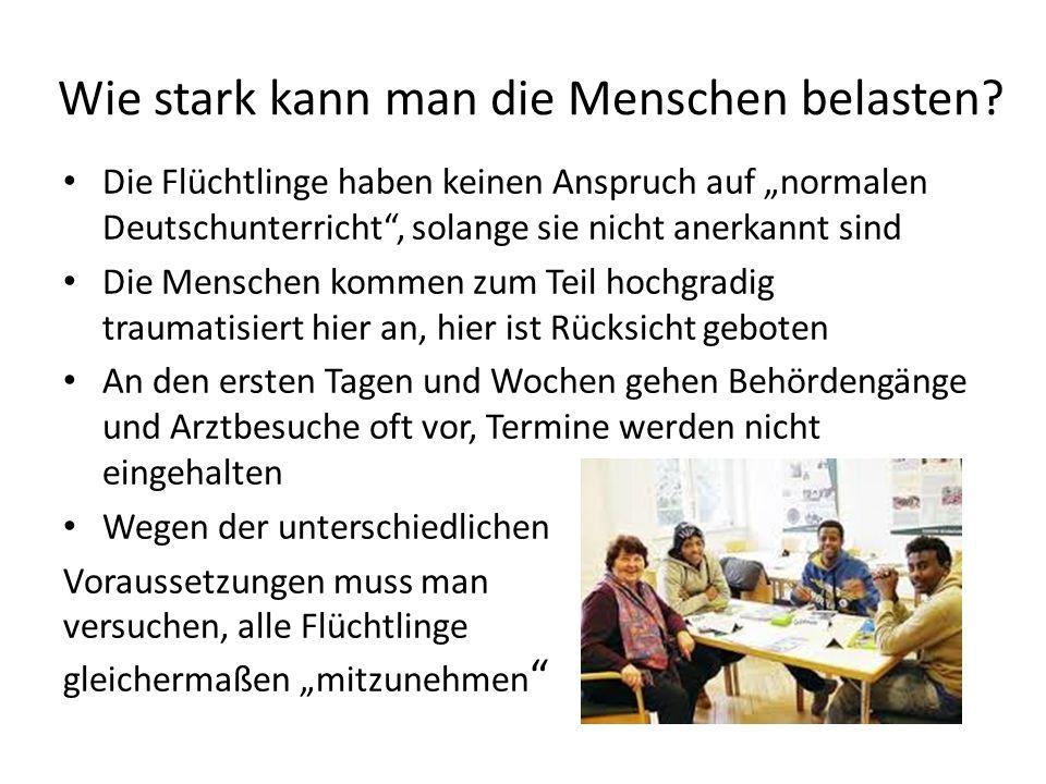 """Wie stark kann man die Menschen belasten? Die Flüchtlinge haben keinen Anspruch auf """"normalen Deutschunterricht"""", solange sie nicht anerkannt sind Die"""