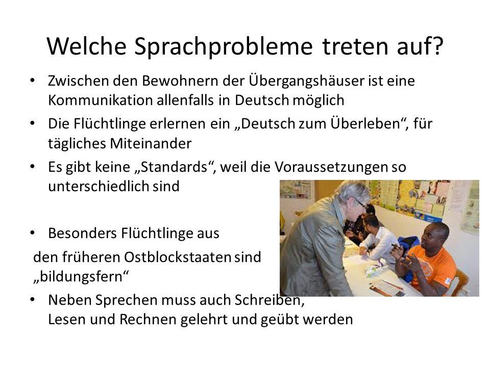 Welche Sprachprobleme treten auf? Zwischen den Bewohnern der Übergangshäuser ist eine Kommunikation allenfalls in Deutsch möglich Die Flüchtlinge erle