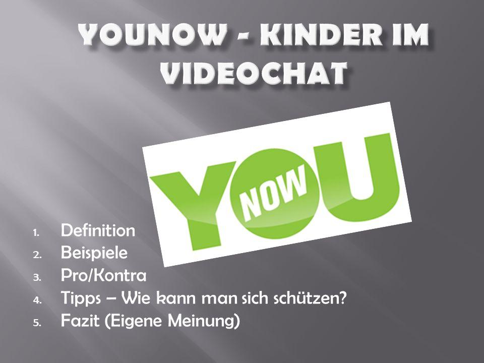  Younow ist eine Videoplattform  Ursprünglich für Musiker, DJs und Youtuber  Mittlerweile viele Jugendliche (Privatleben-jeder kann auf jedes Profil zugreifen)
