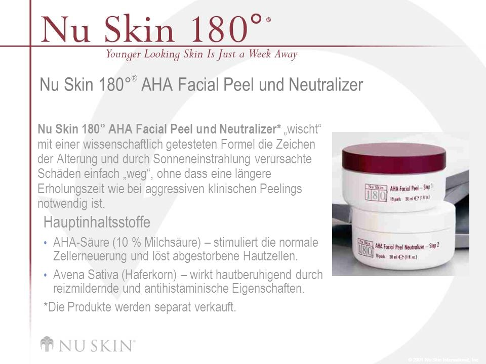 """© 2001 Nu Skin International, Inc Nu Skin 180 ° ® AHA Facial Peel und Neutralizer Nu Skin 180° AHA Facial Peel und Neutralizer* """"wischt"""" mit einer wis"""