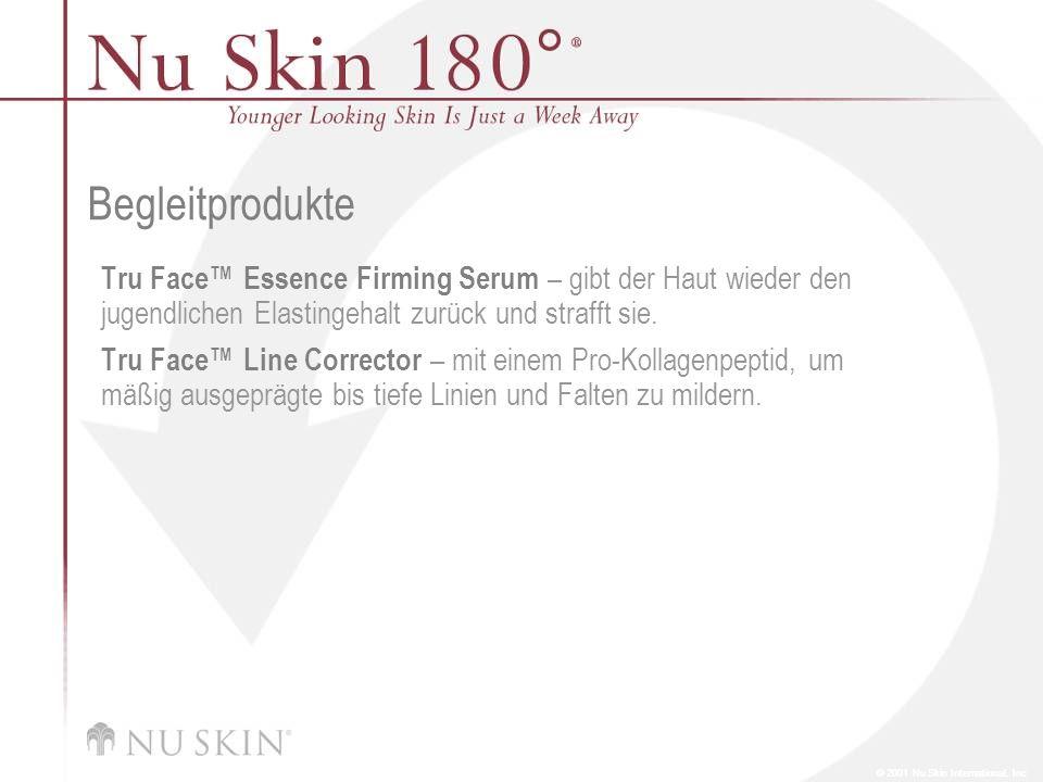© 2001 Nu Skin International, Inc Begleitprodukte Tru Face™ Essence Firming Serum – gibt der Haut wieder den jugendlichen Elastingehalt zurück und str
