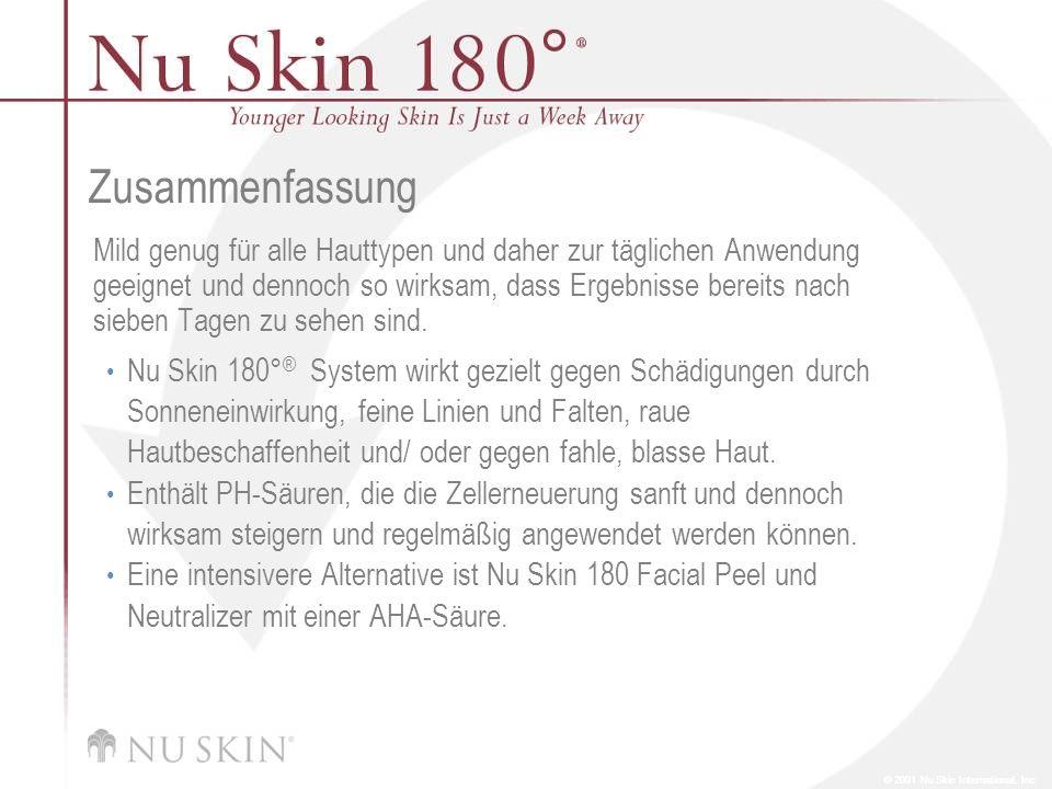 © 2001 Nu Skin International, Inc Zusammenfassung Mild genug für alle Hauttypen und daher zur täglichen Anwendung geeignet und dennoch so wirksam, das