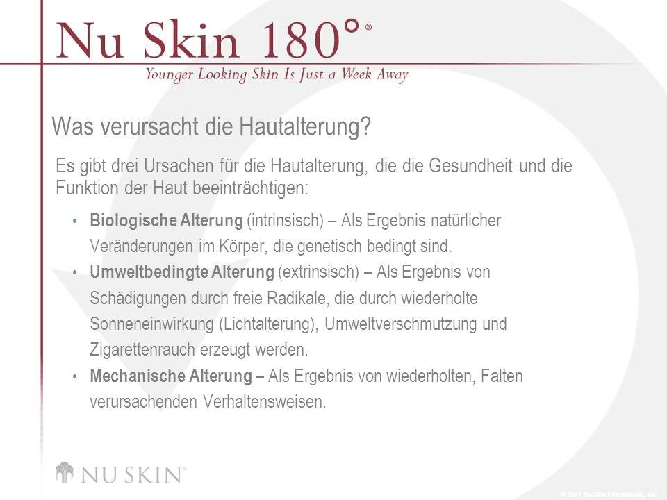 © 2001 Nu Skin International, Inc Was verursacht die Hautalterung? Es gibt drei Ursachen für die Hautalterung, die die Gesundheit und die Funktion der