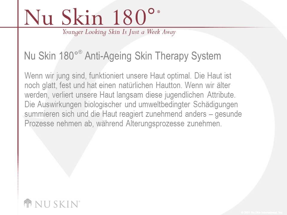 © 2001 Nu Skin International, Inc Nu Skin 180 ° ® Skin Mist Nu Skin 180 Skin Mist beugt Faltenbildung vor und hält die Haut straff, wobei es gleichzeitig die Poren verfeinert und zusammenzieht und die Haut beruhigt und schützt.