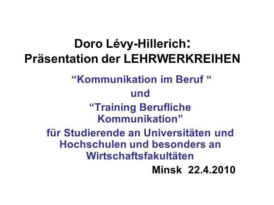 """Doro Lévy-Hillerich : Präsentation der LEHRWERKREIHEN """"Kommunikation im Beruf """" und """"Training Berufliche Kommunikation"""" für Studierende an Universität"""