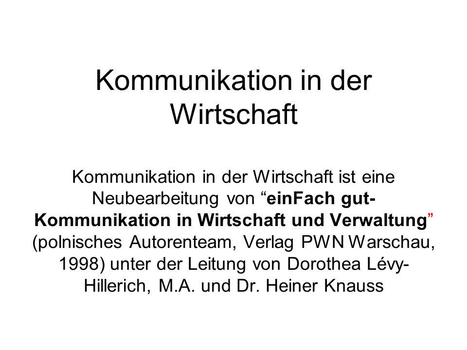 """Kommunikation in der Wirtschaft Kommunikation in der Wirtschaft ist eine Neubearbeitung von """"einFach gut- Kommunikation in Wirtschaft und Verwaltung"""""""
