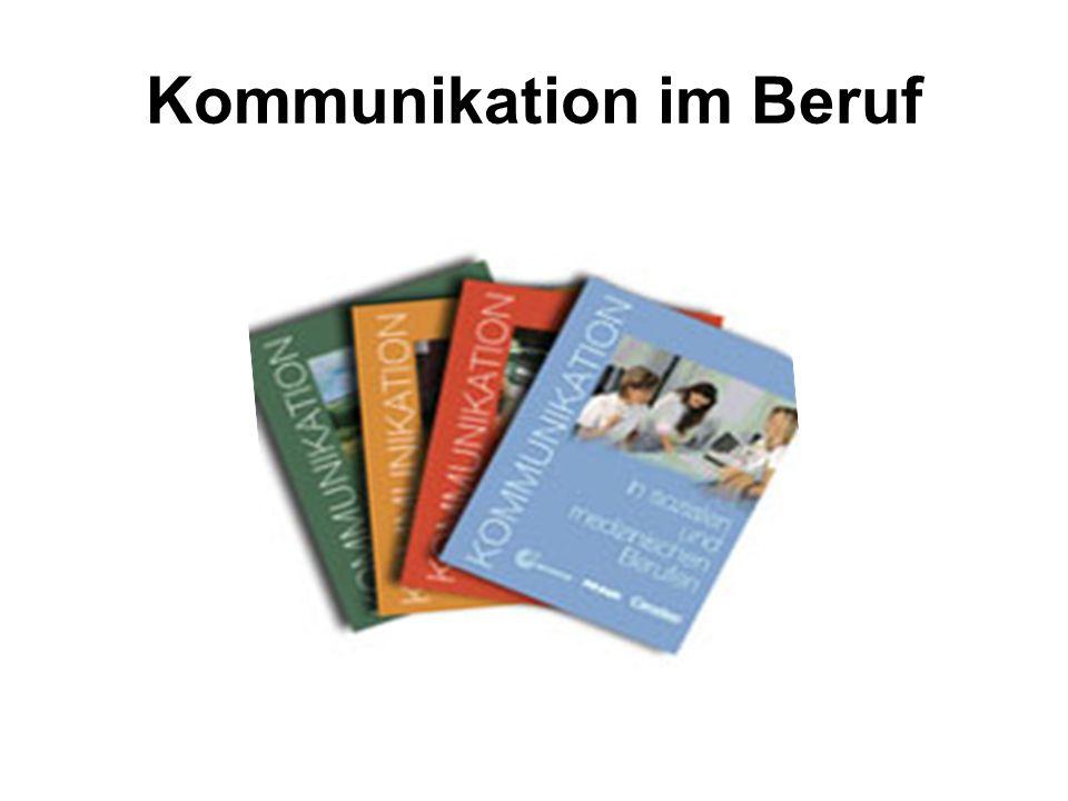 Kommunikation in der Wirtschaft: Konzept Anhand von authentischen Texten, Fallbeispielen und Praxisfällen werden Kommunikationssituationen in Ausbildung und Beruf sprachlich vorbereitet, geübt und simuliert.