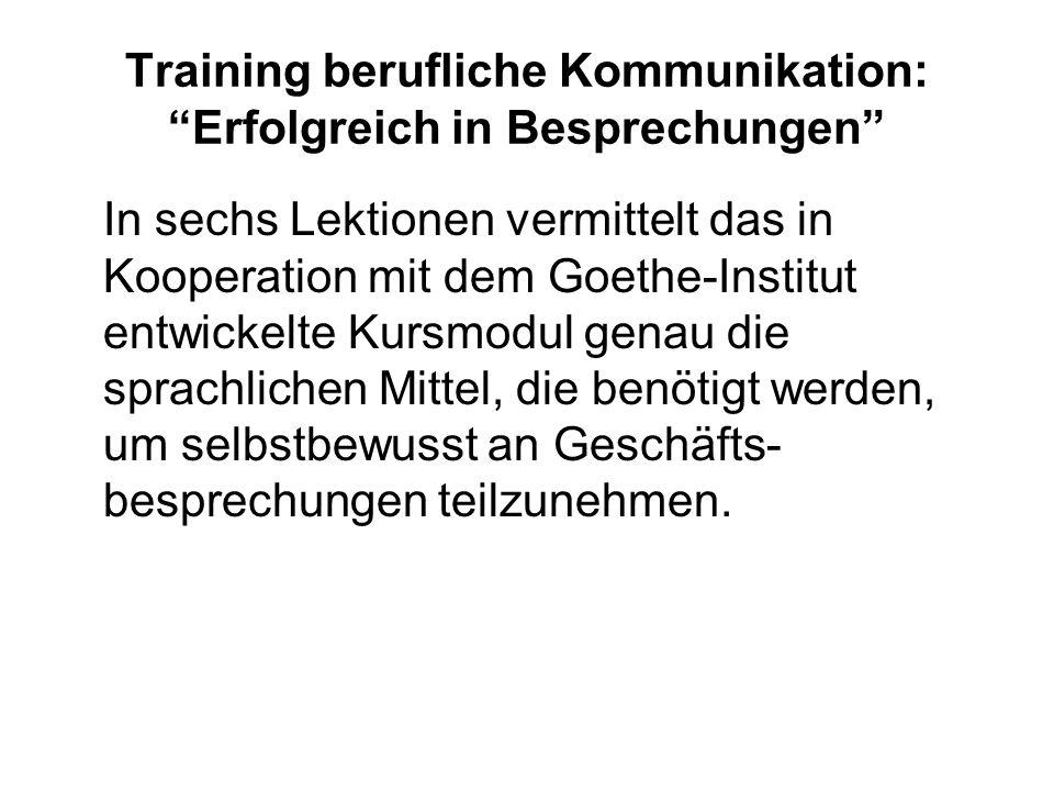 """Training berufliche Kommunikation: """"Erfolgreich in Besprechungen"""" In sechs Lektionen vermittelt das in Kooperation mit dem Goethe-Institut entwickelte"""