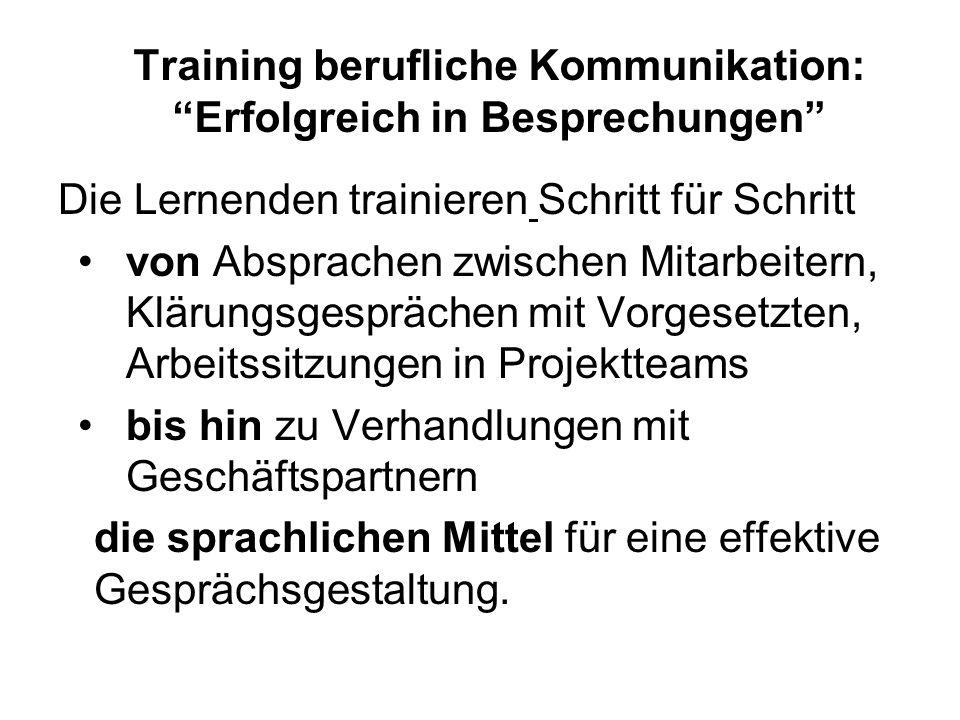 """Training berufliche Kommunikation: """"Erfolgreich in Besprechungen"""" Die Lernenden trainieren Schritt für Schritt von Absprachen zwischen Mitarbeitern, K"""