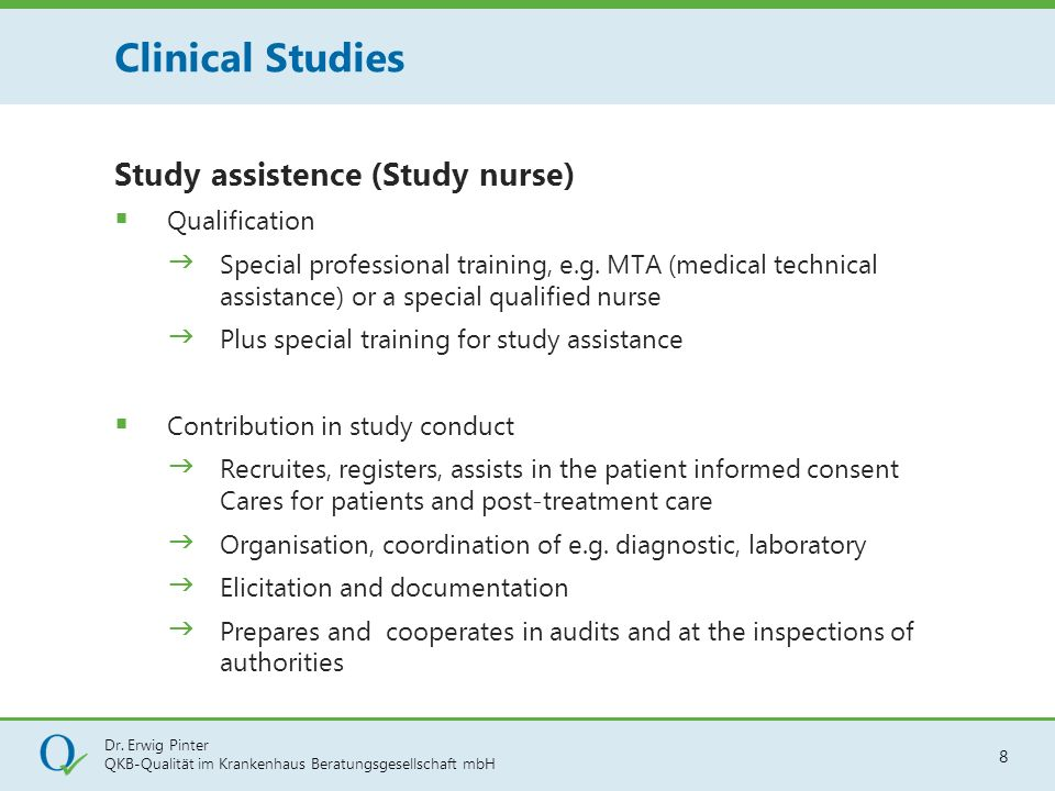 Dr. Erwig Pinter QKB-Qualität im Krankenhaus Beratungsgesellschaft mbH 8 Study assistence (Study nurse)  Qualification  Special professional trainin
