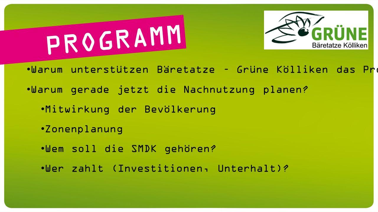 PROGRAMM Warum unterstützen Bäretatze – Grüne Kölliken das Projekt.