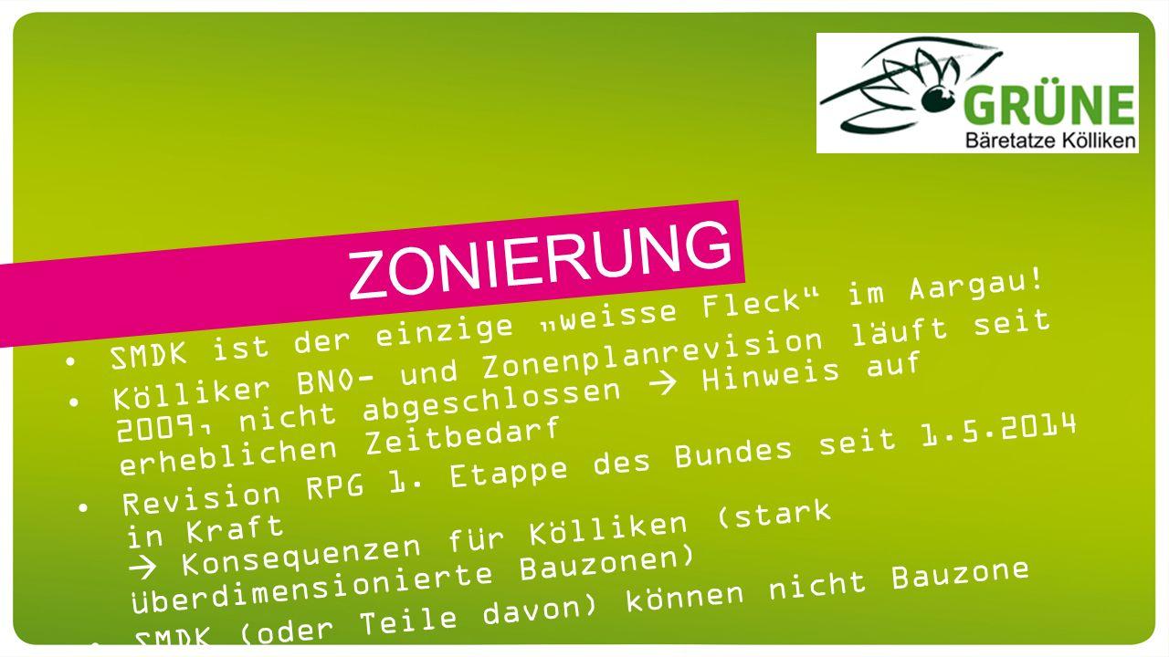 """SMDK ist der einzige """"weisse Fleck"""" im Aargau! Kölliker BNO- und Zonenplanrevision läuft seit 2009, nicht abgeschlossen  Hinweis auf erheblichen Zeit"""