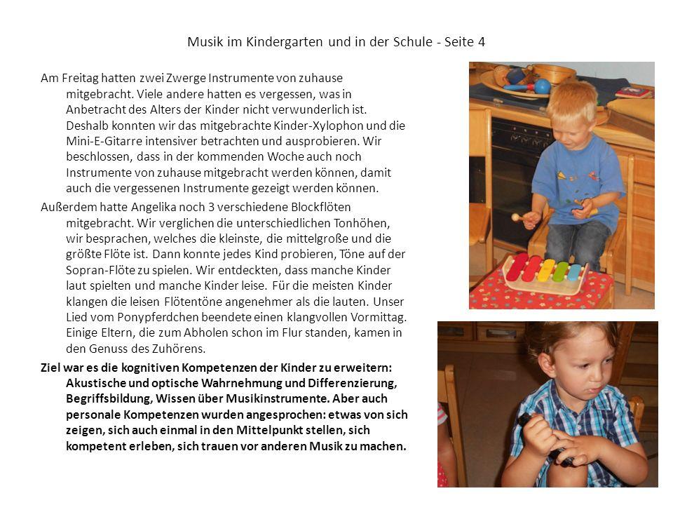 Musik im Kindergarten und in der Schule - Seite 4 Am Freitag hatten zwei Zwerge Instrumente von zuhause mitgebracht. Viele andere hatten es vergessen,