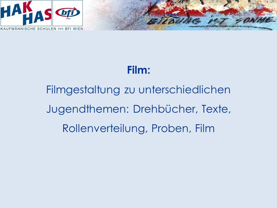 Film: Filmgestaltung zu unterschiedlichen Jugendthemen: Drehbücher, Texte, Rollenverteilung, Proben, Film