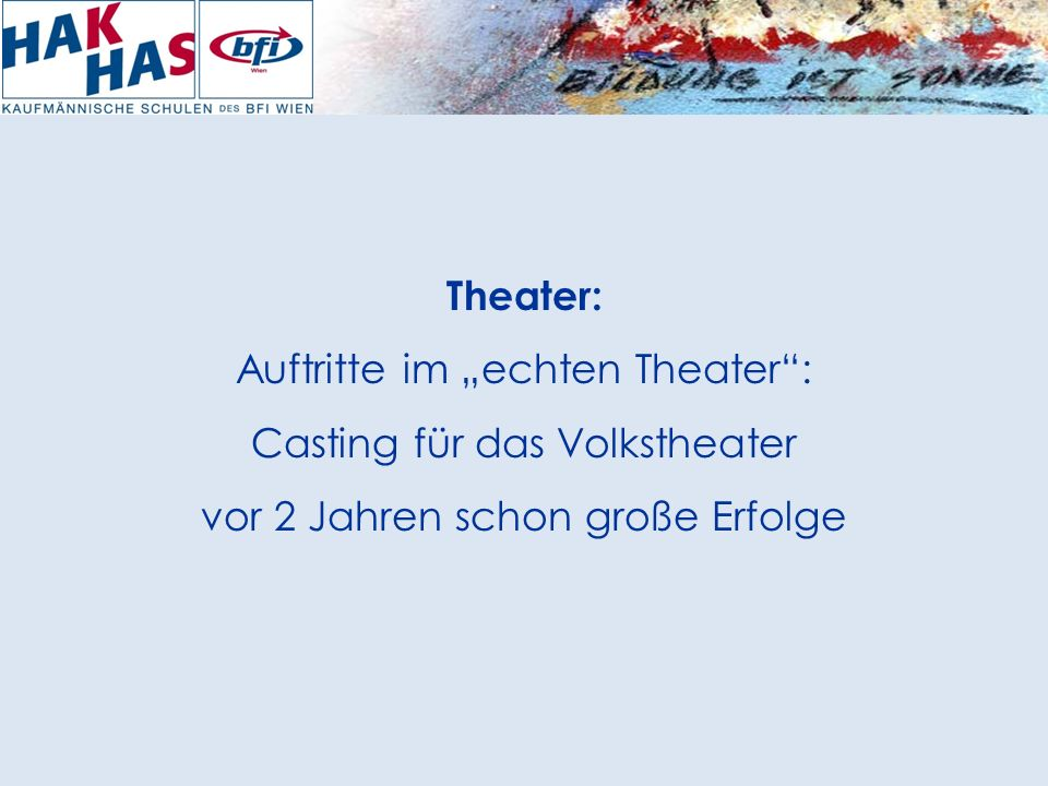 """Theater: Auftritte im """"echten Theater : Casting für das Volkstheater vor 2 Jahren schon große Erfolge"""