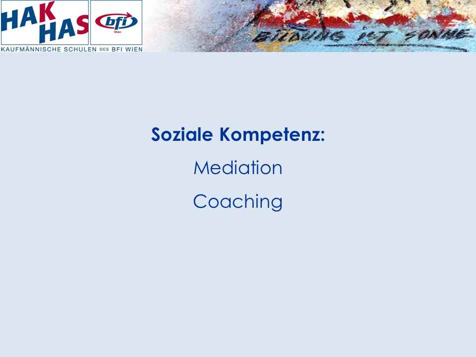 Soziale Kompetenz: Mediation Coaching