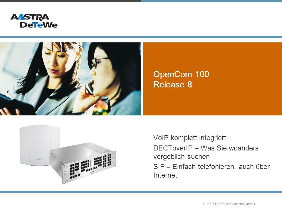 © 2006 DeTeWe Systems GmbH.OpenCom 100 – VPN-Verbindung z.B.