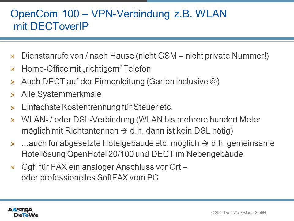 © 2006 DeTeWe Systems GmbH. OpenCom 100 – VPN-Verbindung z.B. WLAN mit DECToverIP »Dienstanrufe von / nach Hause (nicht GSM – nicht private Nummer!) »