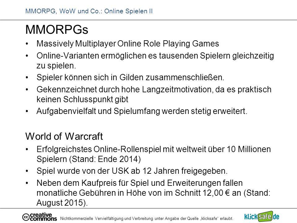 """Nichtkommerzielle Vervielfältigung und Verbreitung unter Angabe der Quelle """"klicksafe"""" erlaubt. MMORPG, WoW und Co.: Online Spielen II MMORPGs Massive"""